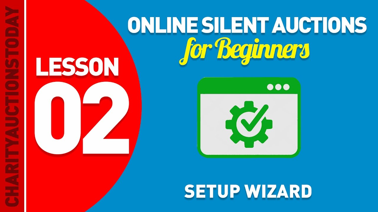 online silent auctions for beginners lesson 2 setup wizard