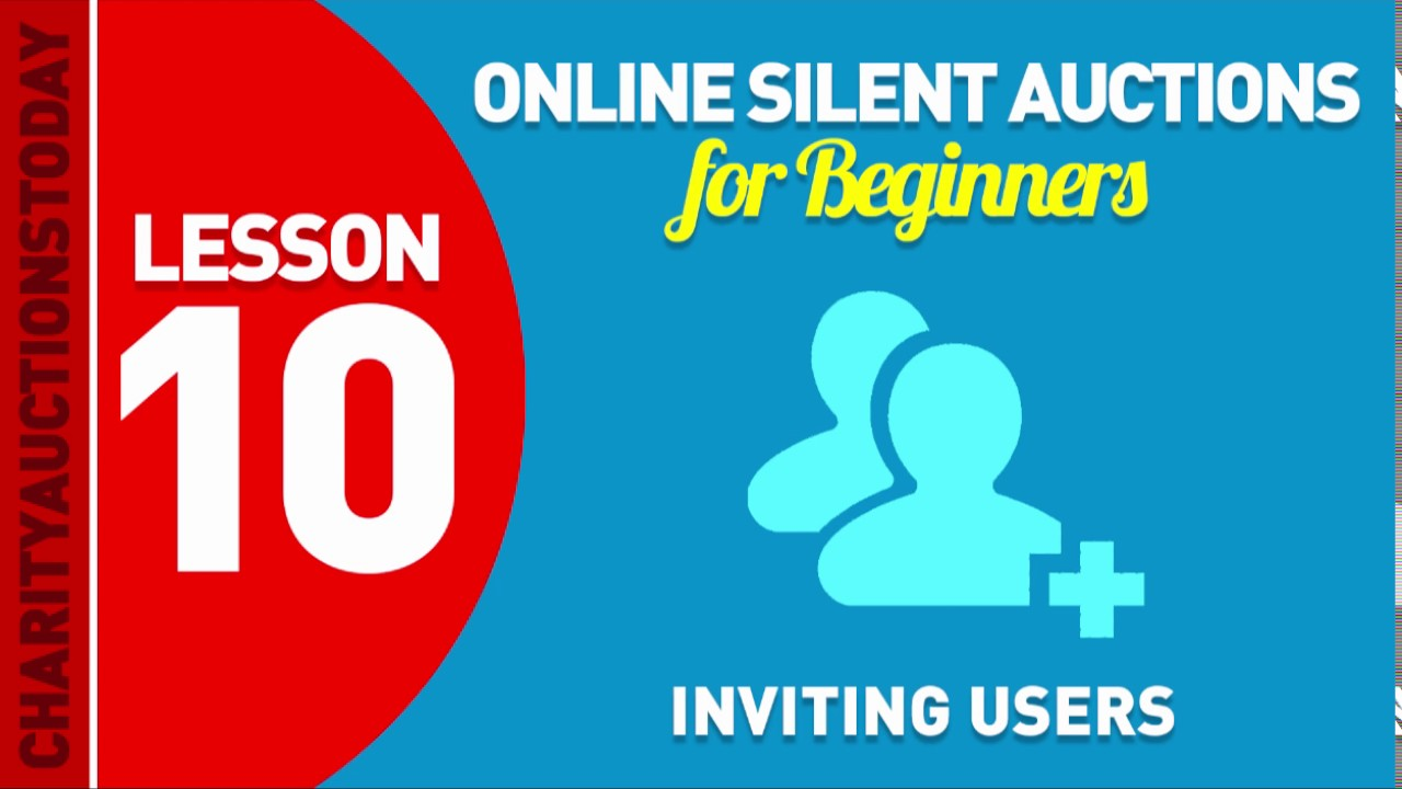 Online Silent Auctions Lesson 10 – Inviting Users
