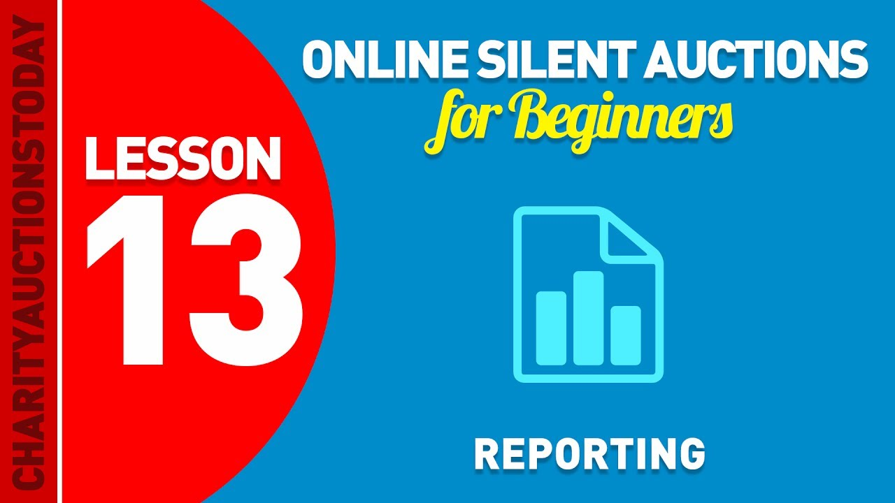 Online Silent Auctions Lesson 13 – Auction Reports