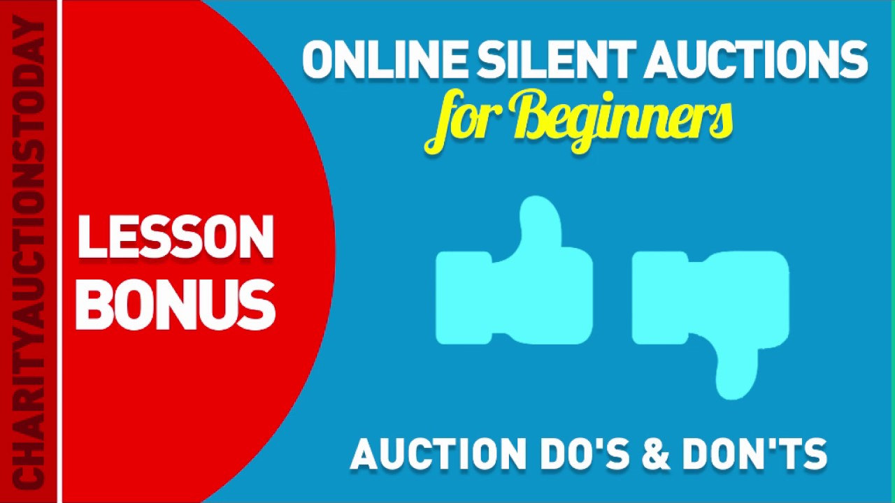 Online Silent Auctions Lesson 14 – Auction Do's & Don'ts