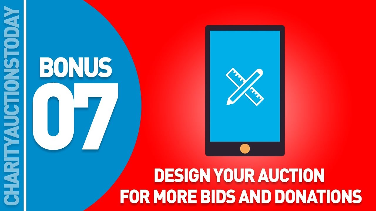 Bonus Training 7 – Design Your Auction For More Bids and Donations