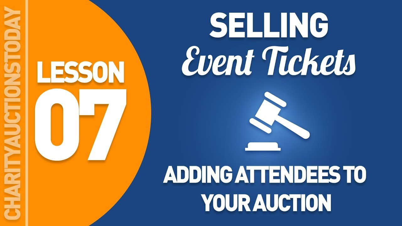 Lesson 7 – Adding Attendees To Your Auctions
