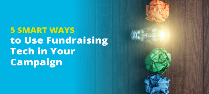 5 Smart Ways to Use Fundraising Tech in Your Campaign