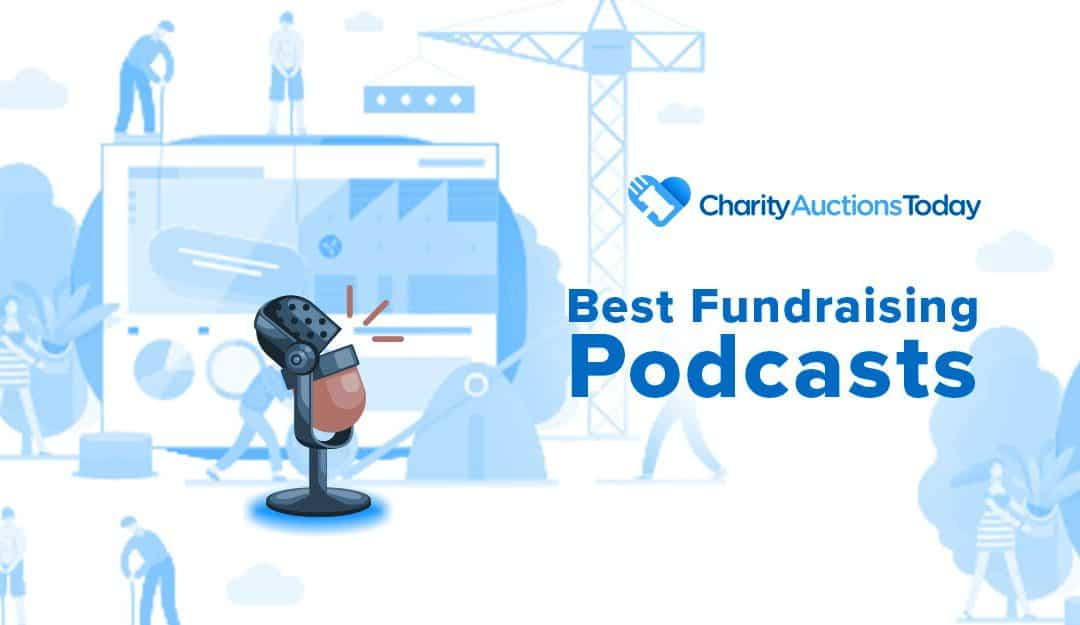 Fundraising Ideas: Best Fundraising Podcasts Inspire Action