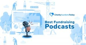 best-fundraising-podcasts-by-Charity-Auctions-Today