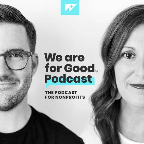 fundraising-ideas-best-fundraising-podcasts-we-are-for-good