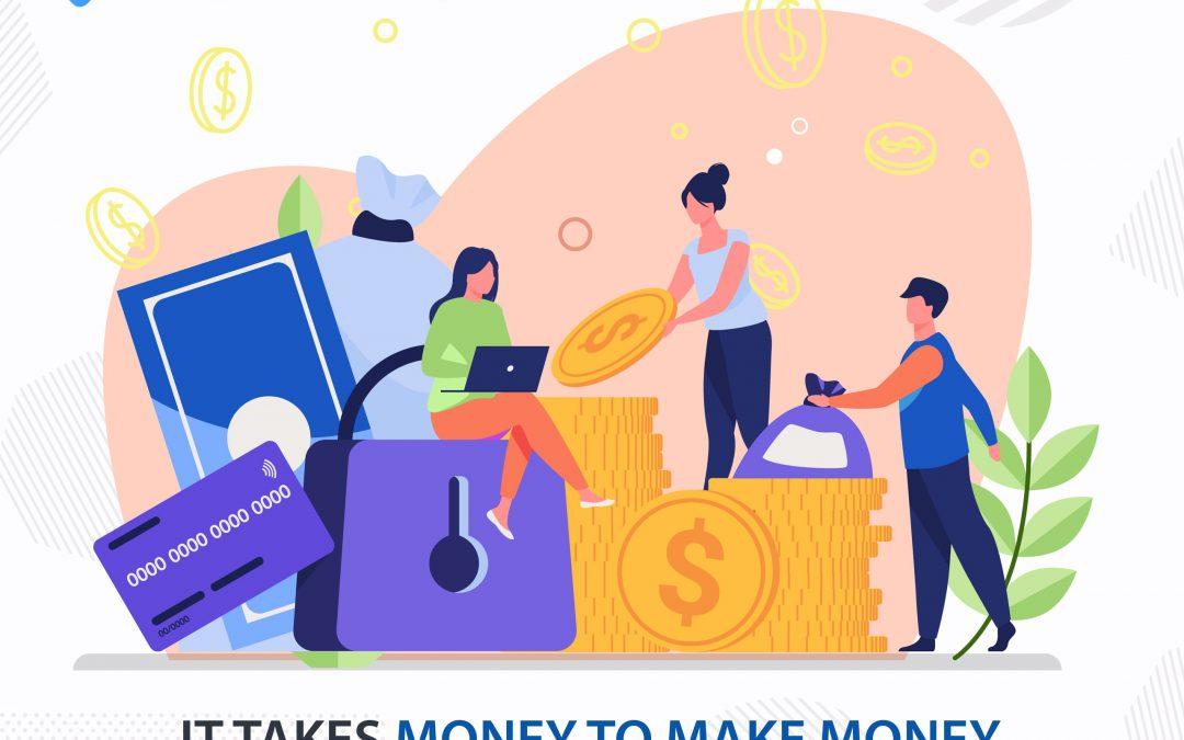 It Takes Money to Make Money